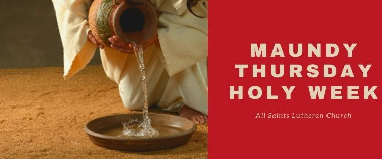 MAUNDY THURSDAY—APRIL 9, 2020