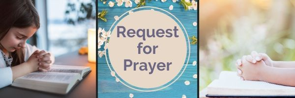 Weekly Prayer Request – May 29th, 2020