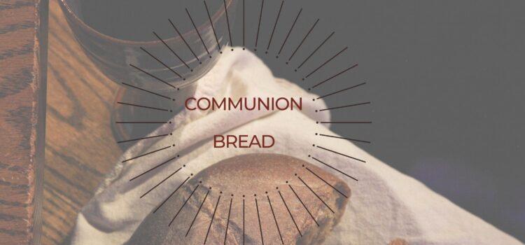 Communion Bread Recipe